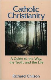 Cover of: Catholic Christianity: a guide to the way, the truth, and the life