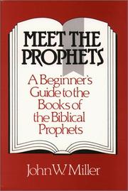 Cover of: Meet the prophets | Miller, John W.