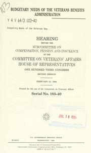 Cover of: Budgetary needs of the Veterans Benefits Administration