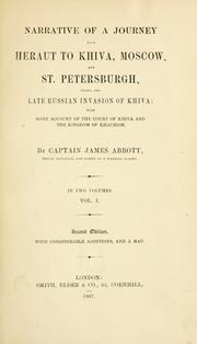 Narrative of a journey from Heraut to Khiva, Moscow, and St. Petersburgh, during the late Russian invasion of Khiva by Abbott, James Sir