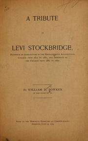 Cover of: A tribute to Levi Stockbridge, professor of agriculture in the Massachusetts Agricultural College from 1871 to 1882 and President of the College from 1880 to 1882
