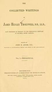 Cover of: The collected writings of James Henley Thornwell