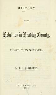 Cover of: History of the rebellion in Bradley County, East Tennessee