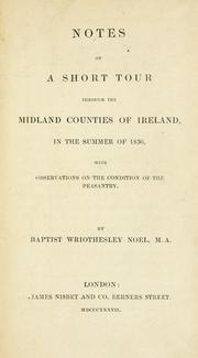 Cover of: Notes of a short tour through the midland counties of Ireland in the summer of 1836