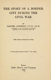 The story of a border city during the Civil War by Anderson, Galusha
