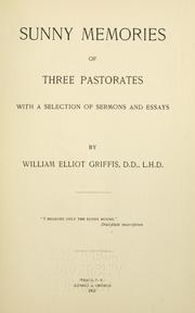Cover of: Sunny memories of three pastorates, with a selection of sermons and essays