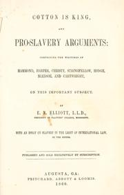 Cover of: Cotton is king, and pro-slavery arguments by E. N. Elliott