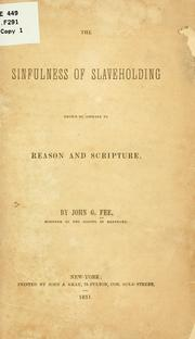 Cover of: The sinfulness of slaveholding shown by appeals to reason and Scripture