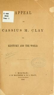 Cover of: Appeal of Cassius M. Clay to Kentucky and the world