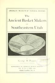 Cover of: The ancient basket makers of southeastern Utah
