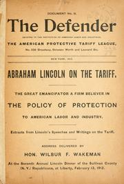 Cover of: Abraham Lincoln on the tariff: The great emancipator a firm believer in the policy of protection to American labor and industry.  Extracts from Lincoln's speeches and writings on the tariff.