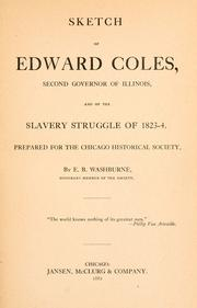 Cover of: Sketch of Edward Coles, second governor of Illinois, and of the slavery struggle of 1823-4