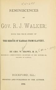 Reminiscences of Gov. R.J. Walker by Brown, George W.