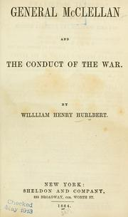 Cover of: General McClellan and the conduct of the war by William Henry Hurlbert