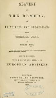 Cover of: Slavery, and the remedy; or, Principles and suggestions for a remedial code