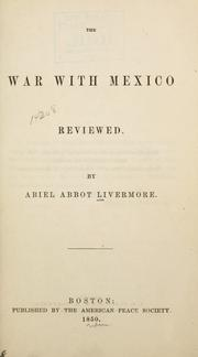 The war with Mexico reviewed by Abiel Abbot Livermore