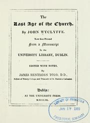 Cover of: The  last age of the Church: now first printed from a manuscript in the University Library, Dublin