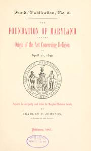 Cover of: The foundation of Maryland and the origin of the Act concerning religion of April 21, 1649