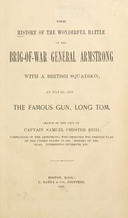 Cover of: The history of the wonderful battle of the brig-of-war General Armstrong with a British squadron, at Fayal, 1814. by Reid, Samuel Chester