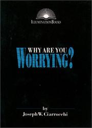 Cover of: Why are you worrying? | Joseph W. Ciarrocchi
