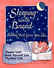 Cover of: Sleeping with bread: holding what gives you life