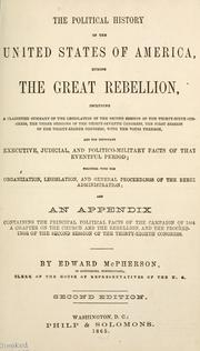 Cover of: The political history of the United States of America, during the great rebellion