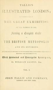 Cover of: Tallis's illustrated London by William Gaspey