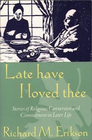 Cover of: Late have I loved thee | Richard M. Erikson