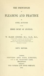 Principles of pleading and practice in civil actions in the High Court of Justice by William Blake Odgers