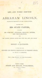 Cover of: The life and public services of Abraham Lincoln ..
