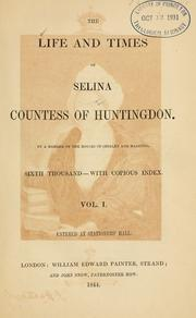 The life and times of Selina, Countess of Huntingdon by Aaron Crossley Hobart Seymour
