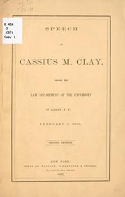 Cover of: Speech of Cassius M. Clay before the Law department of the University of Albany, N.Y., February 3, 1863