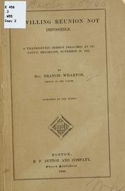 Cover of: A willing reunion not impossible: A thanksgiving sermon preached at St. Paul's, Brookline, November 26, 1863