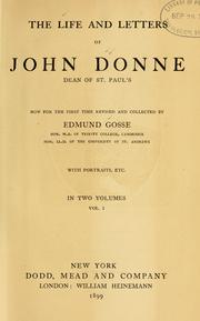 Cover of: The life and letters of John Donne, dean of St. Paul's: Now for the first time rev. and collected.