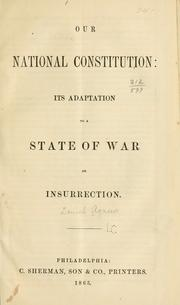 Cover of: Our national Constitution: its adaptation to a state of war or insurrection