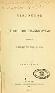 Cover of: A discourse upon causes for thanksgiving: preached at Watertown, Nov. 30, 1862
