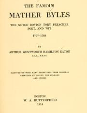 Cover of: The famous Mather Byles, the noted Boston Tory preacher, poet, and wit, 1707-1788