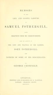 Cover of: Memoirs of the life and gospel labours of Samuel Fothergill, with selections from his correspondence