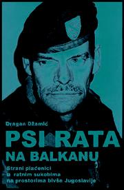 Cover of: Psi rata na Balkanu by Dragan Džamić