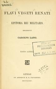 Cover of: Flavi Vegeti Renati Epitoma rei militaris