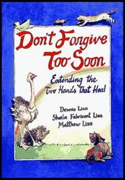 Cover of: Don't forgive too soon: extending the two hands that heal