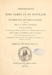 Cover of: Correspondence of King James VI. of Scotland with Sir Robert Cecil and others in England