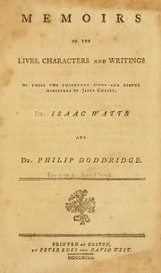 Cover of: Memoirs of the lives, characters and writings of those two eminently pious and useful ministers of Jesus Christ, Dr. Isaac Watts and Dr. Philip Doddridge