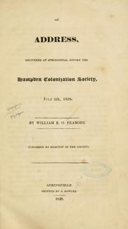 Cover of: An address, delivered at Springfield, before the Hampden colonization society, July 4th, 1828
