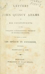 Cover of: Letters from John Quincy Adams to his constituents to the Twelfth congressional district in Massachusetts