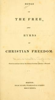 Cover of: Songs of the free, and hymns of Christian freedom ..