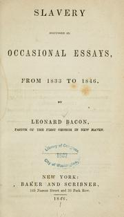 Cover of: Slavery discussed in occasional essays, from 1833 to 1846