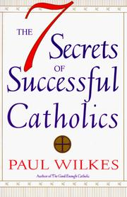 Cover of: The seven secrets of successful Catholics | Wilkes, Paul