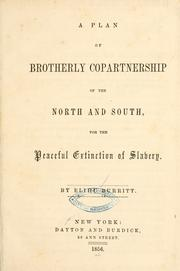 Cover of: A plan of brotherly copartnership of the North and South, for the peaceful extinction of slavery