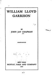 William Lloyd Garrison by Chapman, John Jay